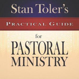 Stan Toler's Practical Guide for Pastoral Ministry (Stan Toler's Practical Guides)